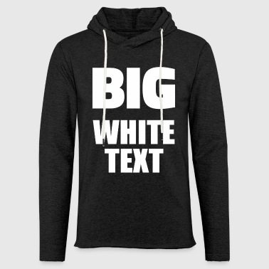 Neutre Big texte blanc - Sweat-shirt à capuche léger unisexe