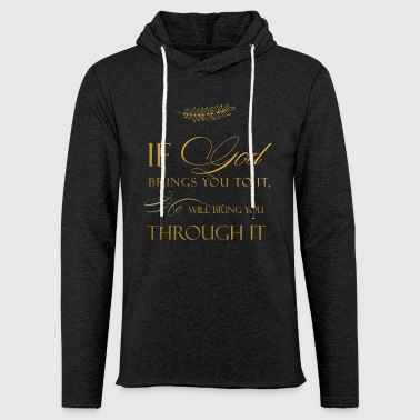 Religious Statement God brings you through it - Leichtes Kapuzensweatshirt Unisex