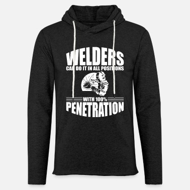 Welder Welders Can Do It In All Positions - Light Unisex Sweatshirt Hoodie