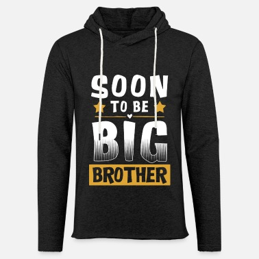 Big Bientôt être Big Brother - Big Brother - Sweat-shirt à capuche léger unisexe