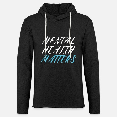 Suicidal Counselor Therapist MENTAL HEALTH AWARENESS: Mental Health Matters - Unisex Sweatshirt Hoodie