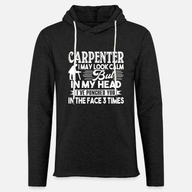 Cool Carpenter I May Look Calm - Unisex Sweatshirt Hoodie