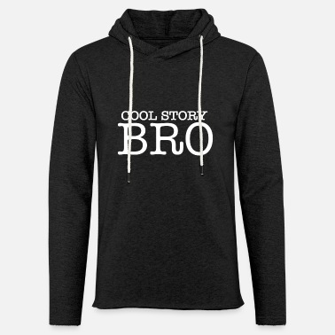 Cool Story Bro | Cool saying - Unisex Sweatshirt Hoodie