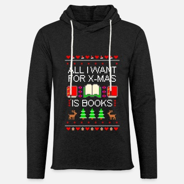 Christmas I want books ugly Christmas - Lätt hoodie unisex