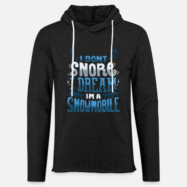 I Don't Snore I Dream I'm A Snowmobile Gift - Light Unisex Sweatshirt Hoodie