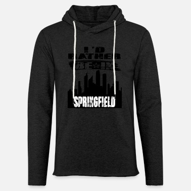 Springfield Gift Id rather be in Springfield - Light Unisex Sweatshirt Hoodie