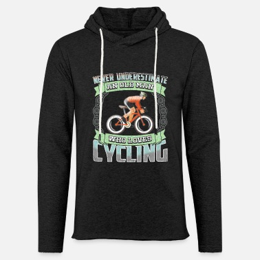 Cyclist Cycling Design - Never Underestimate An Old Man - Light Unisex Sweatshirt Hoodie