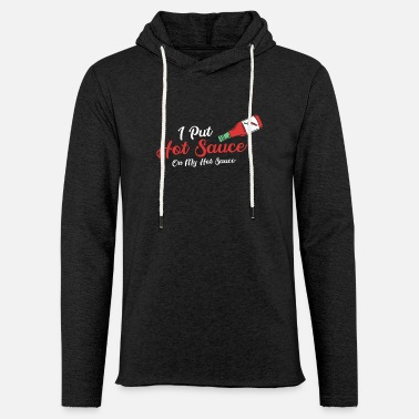 Sauce SAUCE: Hot sauce on hot sauce gift - Light Unisex Sweatshirt Hoodie