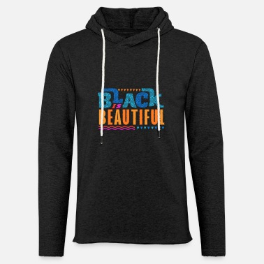 Black is Beautiful African American - Light Unisex Sweatshirt Hoodie