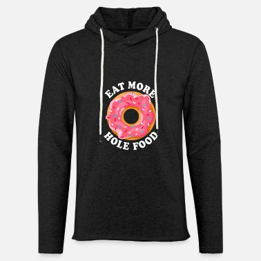 Donut Candy Eat more whole foods - Unisex Sweatshirt Hoodie