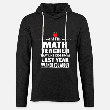 Maths Bad math teacher - Unisex Sweatshirt Hoodie