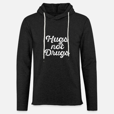 Drug Free Hugs Not Drugs - Against Drugs - Drug Free - Light Unisex Sweatshirt Hoodie
