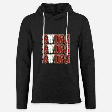 Swing Swing swing swing dance - Light Unisex Sweatshirt Hoodie