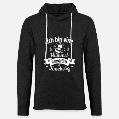 Bee I am a bumble bee, cozy and cuddly - Light Unisex Sweatshirt Hoodie