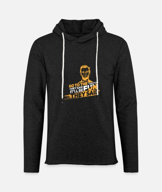 Movie Hoodies & Sweatshirts - Lincoln Go To The Theater Funny Gift - Unisex Sweatshirt Hoodie charcoal grey
