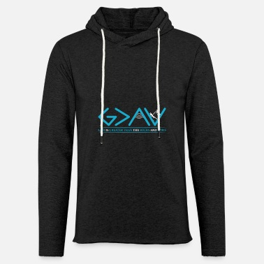 God God Is Greater Than HIghs And Lows Disciple Und Ch - Unisex Sweatshirt Hoodie