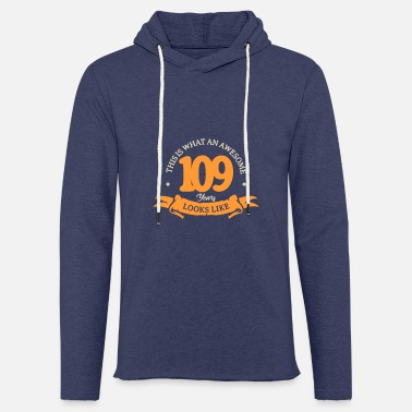 THIS IS WHAT AN AWESOME 109 YEARS LOOKS LIKE - Unisex Sweatshirt Hoodie