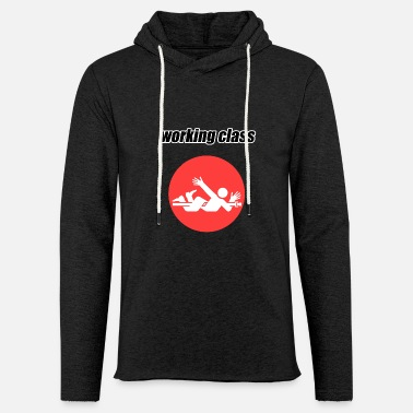Working Class working class Twister work accident - Light Unisex Sweatshirt Hoodie