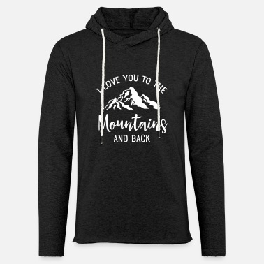 Andlig I Love You To The Mountains And Back - Lätt hoodie unisex