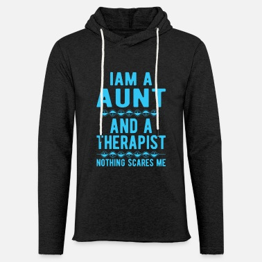 Suicidal Counselor Therapist Aunt Therapist: Iam a Aunt and a Therapist - Unisex Sweatshirt Hoodie