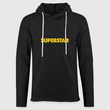 Superstar superstar - Let sweatshirt med hætte, unisex