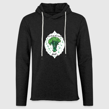 Broccoli finds you stupid vegan vegetables - Light Unisex Sweatshirt Hoodie