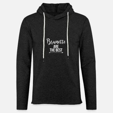 Brunette Brunette are the best - Brunettes are the best - Light Unisex Sweatshirt Hoodie