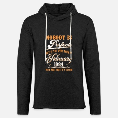 1984 If You Born In February 1984 - Light Unisex Sweatshirt Hoodie