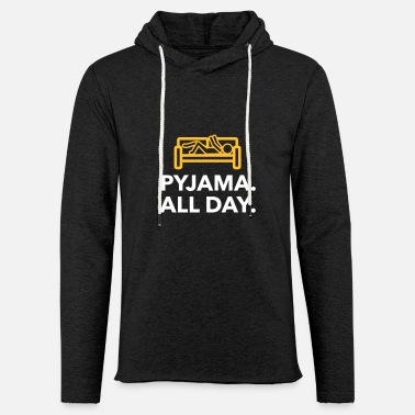 Bed Underwear Throughout The Day In Your Pajamas! - Unisex Sweatshirt Hoodie