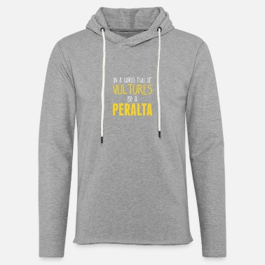 99 In a world full of Vultures be a Peralta - Unisex Sweatshirt Hoodie
