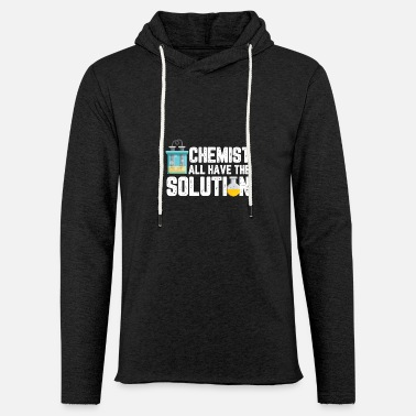 Periodensystem Chemist All Have The Solution Design für einen - Unisex Kapuzen-Sweatshirt