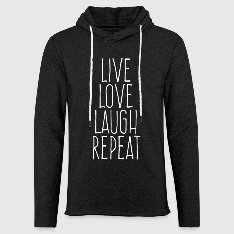 live love laugh repeat - Sudadera ligera unisex con capucha
