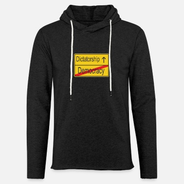 Dictatorship Leaving Democracy entering Dictatorship - Unisex Sweatshirt Hoodie