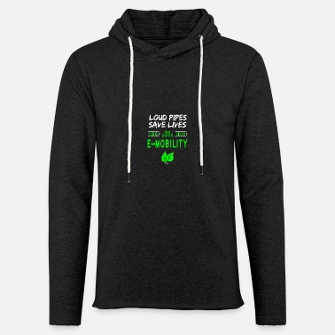 Loud Pipes Save Lives E Mobility - Unisex Sweatshirt Hoodie