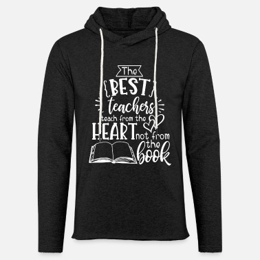 best teachers teach from the heart not the book - Unisex Kapuzen-Sweatshirt
