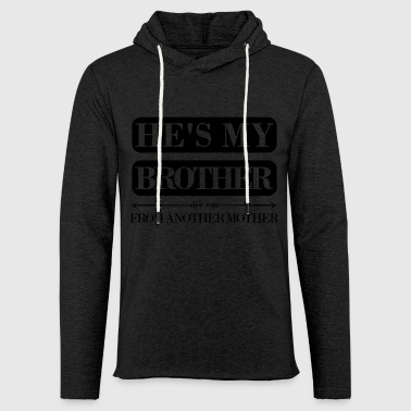 He's my brother from another mother - Leichtes Kapuzensweatshirt Unisex