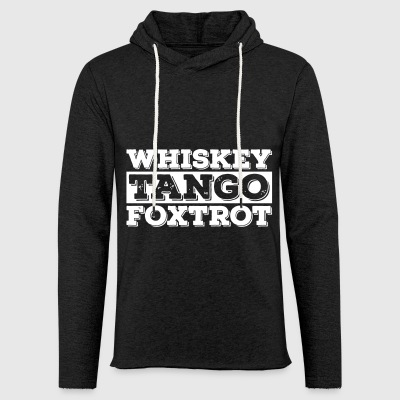 Whiskey - Tango - Foxtrot (wtf) - Light Unisex Sweatshirt Hoodie