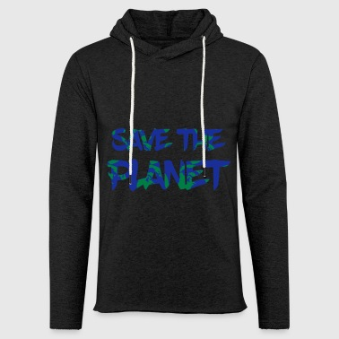 Save the Planet - Save the Earth - Light Unisex Sweatshirt Hoodie
