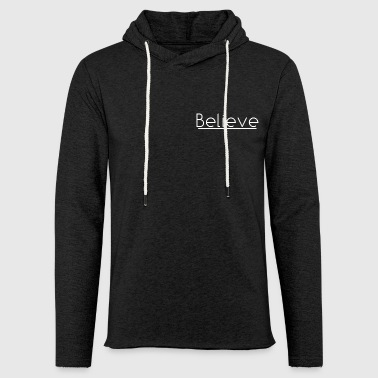 Believe in white - Light Unisex Sweatshirt Hoodie