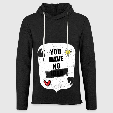 NO IDEA - Light Unisex Sweatshirt Hoodie