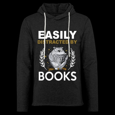 Easily distracted by books shirt - Light Unisex Sweatshirt Hoodie