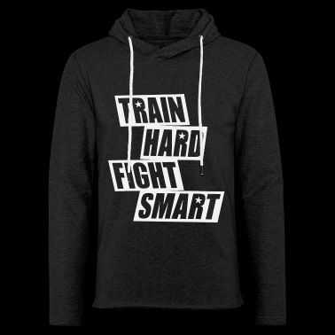 Train Hard Fight Smart - Leichtes Kapuzensweatshirt Unisex