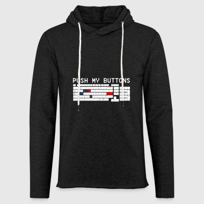 Push my button funny sayings - Light Unisex Sweatshirt Hoodie