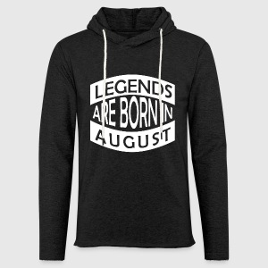 Legends are born in August - Leichtes Kapuzensweatshirt Unisex