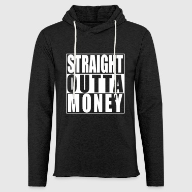 Straight Outta Money - Leichtes Kapuzensweatshirt Unisex
