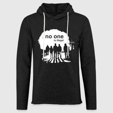 029 - no one is illegal - Leichtes Kapuzensweatshirt Unisex
