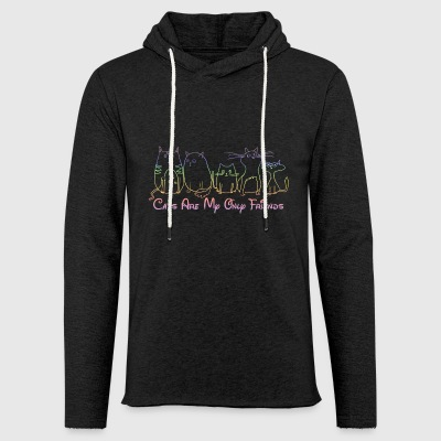 cats are my only friends cat queen cat mother approx - Light Unisex Sweatshirt Hoodie