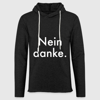 No / no thanks - Light Unisex Sweatshirt Hoodie