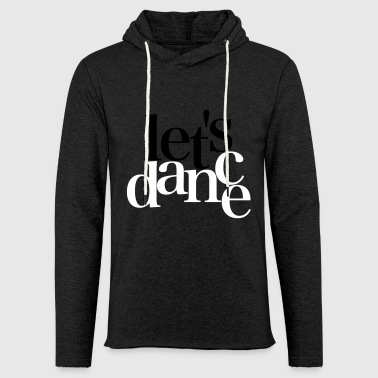 Let's Dance - Dance Fashion - Light Unisex Sweatshirt Hoodie