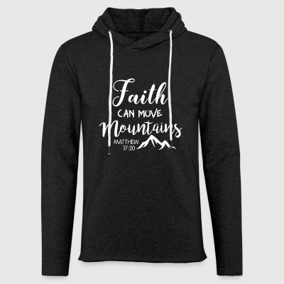 Faith can move mountains - Light Unisex Sweatshirt Hoodie